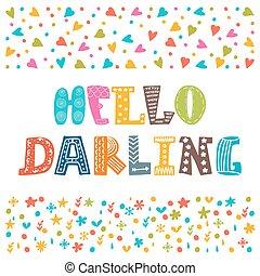 lindo, cartel, hola, tipografía, creativo, darling., dibujado, mano, o, tarjeta
