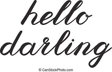 lindo, hola, cepillo, querido, lettering., escritura