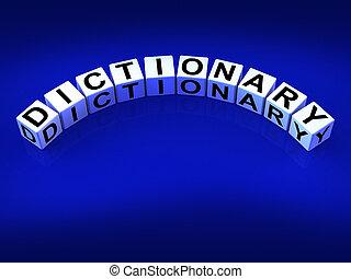 Los dados diccionarios significan palabras y referencia