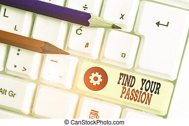 love., escritura, hallazgo, trabajo, busque, passion., o, qué, significado, actividad, texto, su, concepto, sueños, usted, mejor