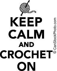 Mantén la calma y el crochet encendido