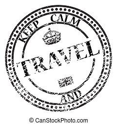 Mantén la calma y el sello de viaje