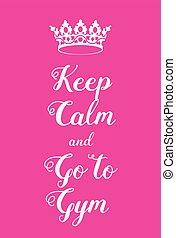 Mantén la calma y ve al póster del gimnasio