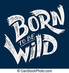 Nacido para ser diseño de camiseta salvaje