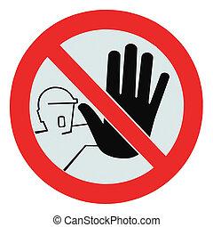 no autorizado, no, señal, aislado, acceso, personas, advertencia