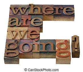 nosotros, going?, dónde