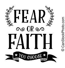 o, fe, miedo, usted, elegir