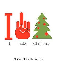 Odio la Navidad. Símbolo de odio, mierda y árbol. Firma por locos y matones.