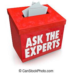 Pídele a los expertos palabras en una sumisión o caja de sugerencias para recoger preguntas de personas que necesitan ayuda, asistencia, consejos, consejo o guía
