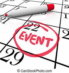 palabra, acontecimiento, dar la vuelta, fecha, fiesta, calendario, reunión, día, especial
