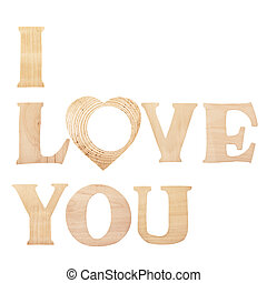 "Palabras ""Te amo"" hechas de letras texturadas de madera, ""o"" en forma de corazón, aisladas sobre el fondo blanco"