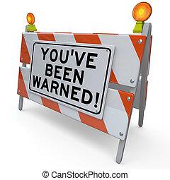 peligro, advertido, ser, señal, construcción, youve, advertencia, camino