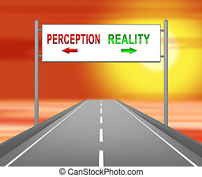Percepción contra signo de realidad compara pensamiento o imaginación con realismo - ilustración 3D