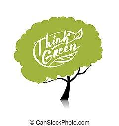 Piensa en verde. Un concepto de árbol para tu diseño