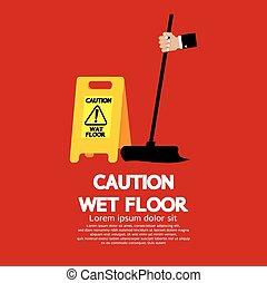 Piso mojado de precaución.