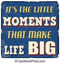 poco, grande, momentos, es, marca, vida, cartel
