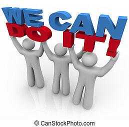 Podemos hacerlo. Tres personas levantando palabras