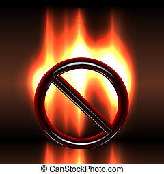 prohibición, señal, advertencia, abrasador