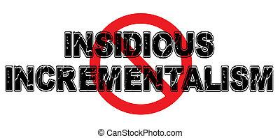 Prohibir el incrementalismo insidioso