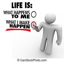 qué, marca, vida, chooses, iniciativa, happen, usted, proactive, hombre