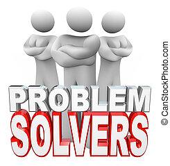 Resolvedores de problemas listos para resolver tu problema