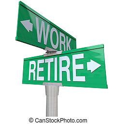 retiro, trabajando, decisión, jubilar, -, retener, muestra de la calle, o