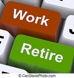 retiro, trabajando, poste indicador, jubilar, opción, trabajo, o, exposiciones