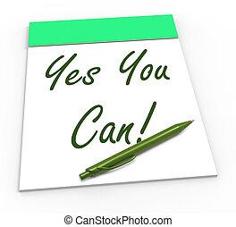 Sí, se puede notepad muestra auto-creencia y confianza