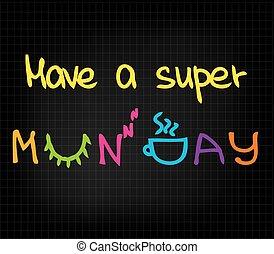 súper, tener, lunes
