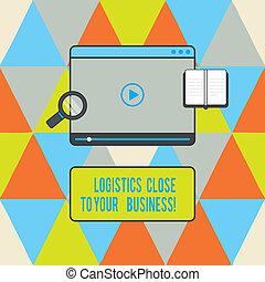 Señal de texto mostrando logística cerca de su negocio. Foto conceptual significa transporte cerca de la tablet de la compañía de videojugador cargando descargas y ampliando el espacio de texto de vidrio.
