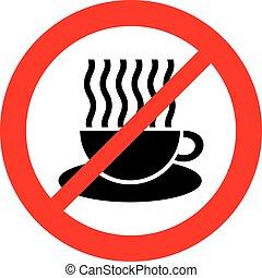 Señal prohibida con signo de taza de café ( ícono de prohibición, símbolo prohibido)