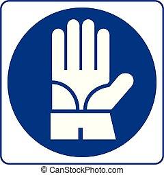 Señales obligatorias, guantes protectores deben usarse en esta zona