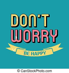 ser, haga no, tipografía, preocupación, feliz