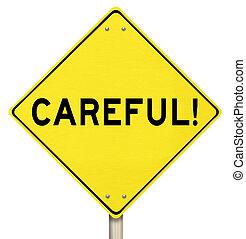ser, peligro, signo amarillo, advertencia, precaución, cuidadoso, camino