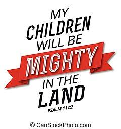 ser, tierra, voluntad, poderoso, mi, niños