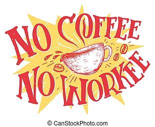 Sin café, sin cartas de trabajo