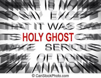 Texto borroso con foco en HOLY GHOST