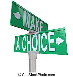 Toma una decisión entre dos alternativas. Señal de dos vías