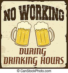 trabajando, no, vendimia, horas, cartel, durante, bebida