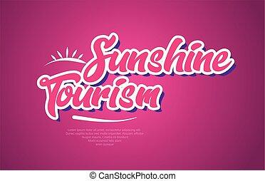 """""""Turismo de Sol"""", palabra de texto, tipografía, ícono de diseño rosa"""