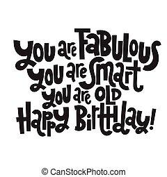 Un cumpleaños terrible. Gracioso, un lema cómico de cumpleaños estilizado.