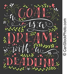 Un objetivo es un sueño con una fecha límite.