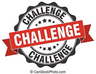 Un sello de desafío. Firma. Sellen