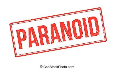 Un sello de goma paranoico