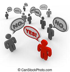 Una persona dice que sí y mucha gente dice que no hay desacuerdo