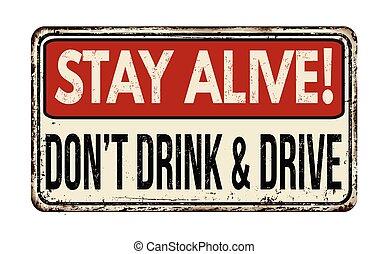 unidad, haga no, alive!, bebida, señal, vendimia, metálico, estancia