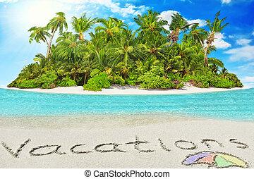 """""""vacations"""", dentro, isla, tropical, arena, inscripción, entero, océano, atolón, island."""