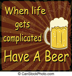 vida, vendimia, cerveza, cuándo, complicado, tener, cartel, consigue