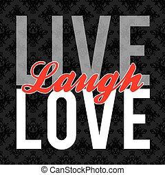 Vive y ríe amor